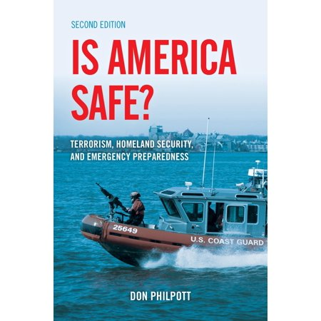 Is America Safe? : Terrorism, Homeland Security, and Emergency