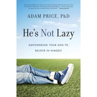 He's Not Lazy: Empowering Your Son to Believe in Himself (Hardcover)
