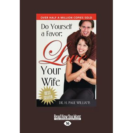 Do Yourself a Favor, Love Your Wife (Large Print (Husbands Love Your Wives Wives Respect Your Husbands)