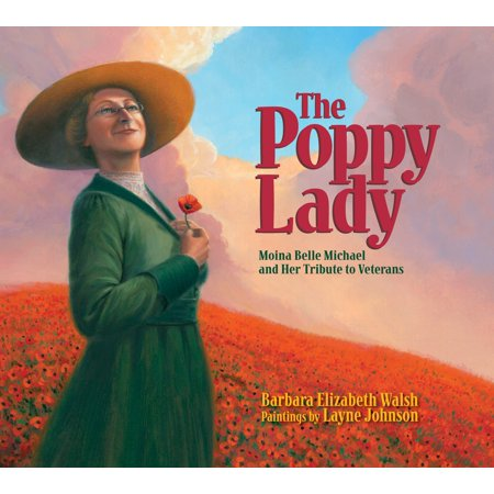 The Poppy Lady: Moina Belle Michael and Her Tribute to Veterans (Stayin Alive A Tribute To The Bee Gees)