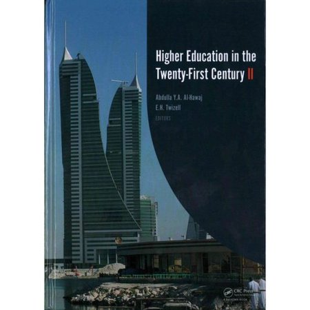 Higher Education in the Twenty-first Century II: Papers from the Two-day Workshop Held at Ahlia University, Kingdom of Bahrain, 18 & 19 May 2014