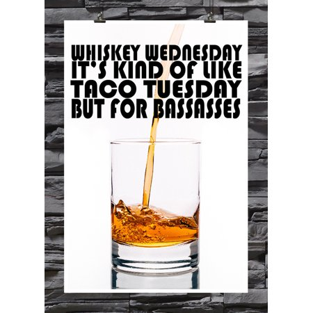 Whiskey Wednesday: It's Kind Of Like Taco Tuesday...   Humorus   Man Cave Decor   18 by 12 Inch Premium 100lb Gloss Poster ()