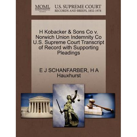 H Kobacker   Sons Co V  Norwich Union Indemnity Co U S  Supreme Court Transcript Of Record With Supporting Pleadings