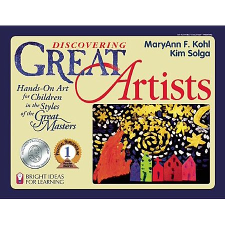 Discovering Great Artists : Hands-On Art for Children in the Styles of the Great