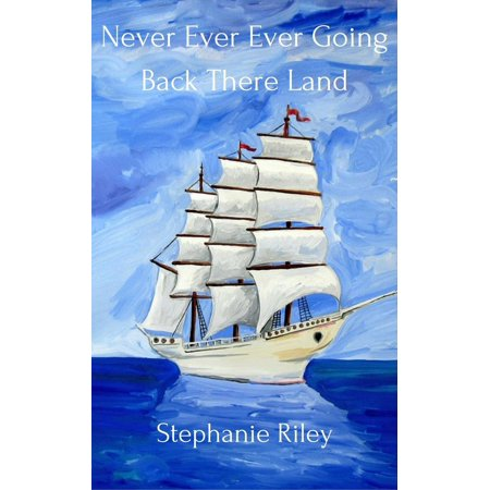 Never Ever Ever Going Back There Land - eBook