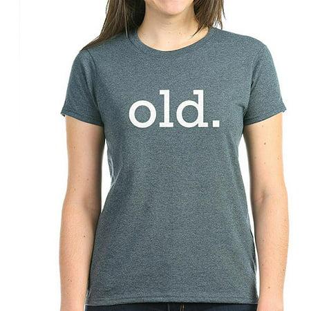 CafePress Old Women's Dark T-Shirt