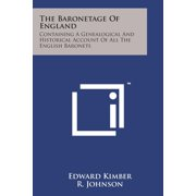 The Baronetage of England : Containing a Genealogical and Historical Account of All the English Baronets