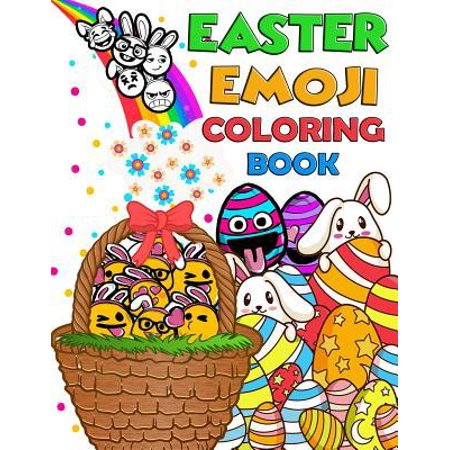 Easter Emoji Coloring Book: Easter Coloring Pages, Connect the Dot Puzzles, Catch the Easter Bunny Mazes, Egg Hunt Spot the Differences and Create (Coloring Pages Of Easter Eggs And Bunnies)