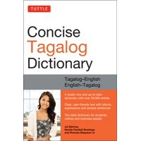 Tuttle Concise Tagalog Dictionary : Tagalog-English English-Tagalog (over 20,000 entries)
