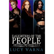 Daughters of the People Omnibus Two (Books 3.5-5) - eBook