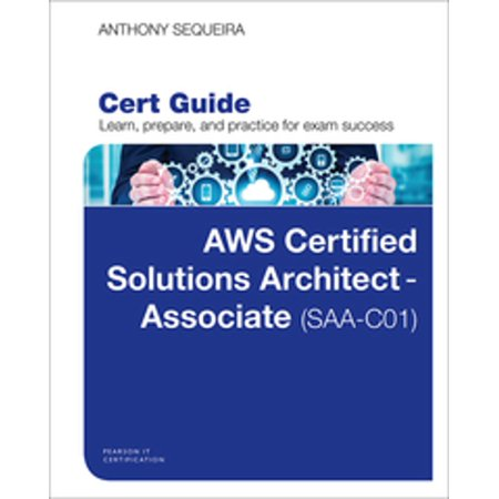AWS Certified Solutions Architect - Associate (SAA-C01) Cert Guide -