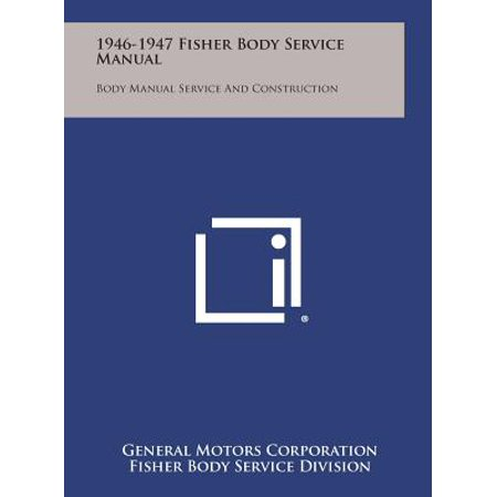 Fisher Body Plant (1946-1947 Fisher Body Service Manual : Body Manual Service and Construction )