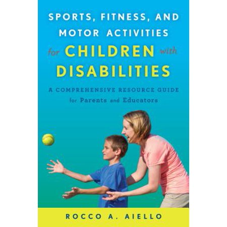 Sports, Fitness, and Motor Activities for Children with Disabilities - eBook