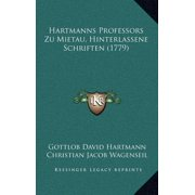 Hartmanns Professors Zu Mietau, Hinterlassene Schriften (1779)