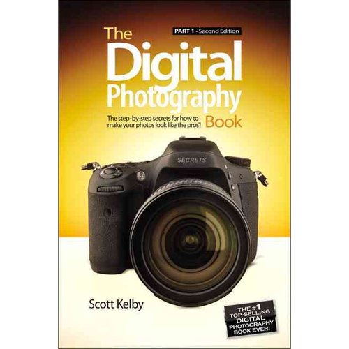 The Digital Photography Book: The Step-by-Step Secrets for How to Make Your Photos Look the Pros'!
