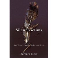 Silent Victims : Hate Crimes Against Native Americans