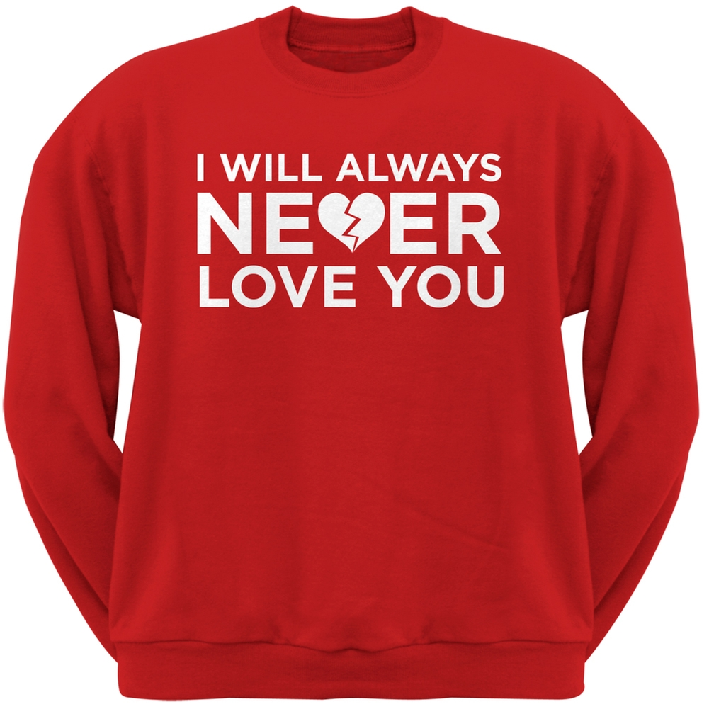 I Will Always Never Love You Red Adult Crew Neck Sweatshirt