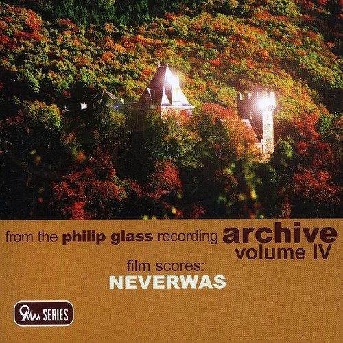 Film Scores Neverwas: Philip Glass Recordings 4