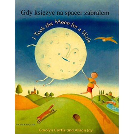 I Took the Moon for a Walk/Gdy Ksiezyc Na Spacer (Moon Spacer)