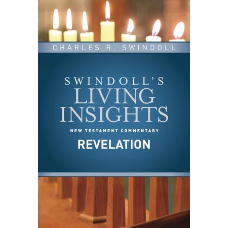 Swindoll's Living Insights New Testament Commentary: Insights on Revelation (Series #15) (Hardcover)