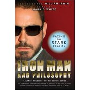 Iron Man and Philosophy : Facing the Stark Reality