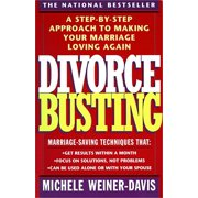 Divorce Busting : A Step-By-Step Approach to Making Your Marriage Loving Again