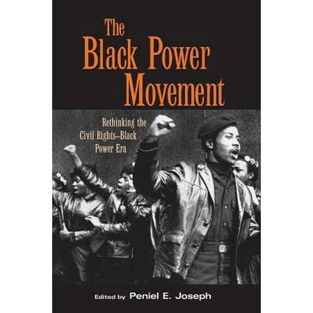 The Black Power Movement : Rethinking the Civil Rights-Black Power (Black Lives Matter New Civil Rights Movement)