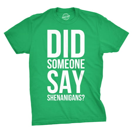 Mens Did Someone Say Shenanigans Funny St Patricks Day Shamrock T shirt For Guys - St Patricks Day Tshirt