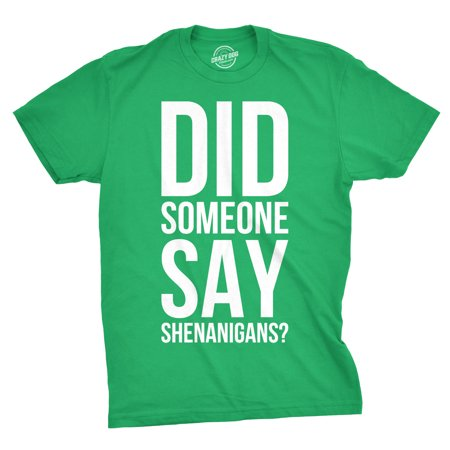 Mens Did Someone Say Shenanigans Funny St Patricks Day Shamrock T shirt For