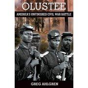 Olustee : America's Unfinished Civil War Battle