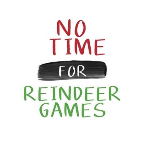 No Time for Reindeer Games Poster Print by Linda - Wood Reindeer