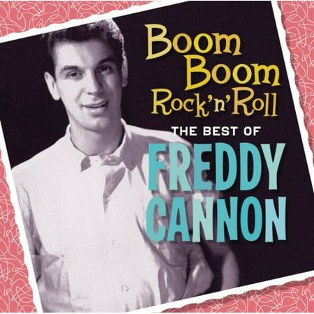 Boom Boom Rock N Roll: The Best of Freddy Cannon