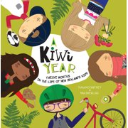 A Kiwi Year : Twelve Months in the Life of New Zealand's Kids