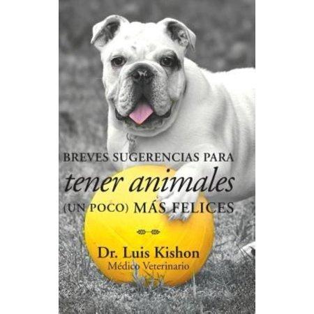 Breves Sugerencias Para Tener Animales  Un Poco  Mas Felices