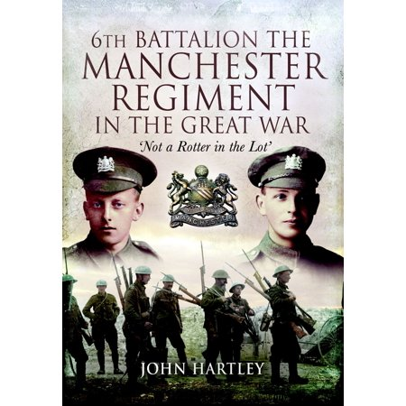6th Battalion, The Manchester Regiment in the Great War - -