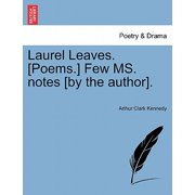 Laurel Leaves. [Poems.] Few Ms. Notes [By the Author].