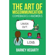 The Art of Miscommunication: Comebacks and Answers - eBook