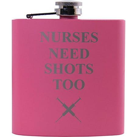 Nurses Need Shots Too 6 oz Flask - Great Gift for a CNA, RN, LPN Nurse, Nursing Student or Nursing Graduate (Pink) by CustomGiftsNow
