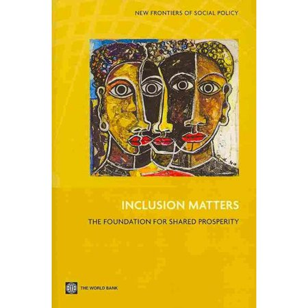 Inclusion Matters  The Foundation For Shared Prosperity
