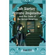 Jak Barley-Private Inquisitor : and the Case of the Seven Dwarves (Paperback)