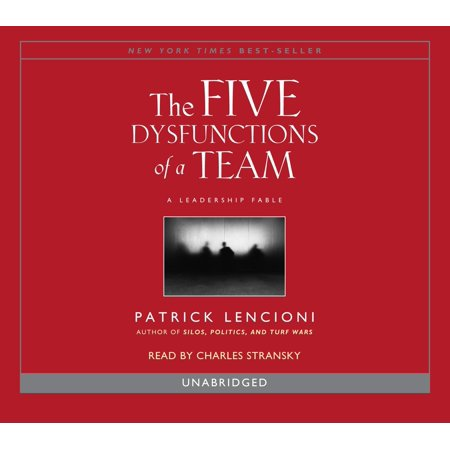 The Five Dysfunctions of a Team : A Leadership (The Five Dysfunctions Of A Team Audio)