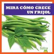 Mira Como Crece Un Frijol (Watch a Bean Grow)
