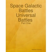 Space Galactic Battles Universal Battles Part One - eBook