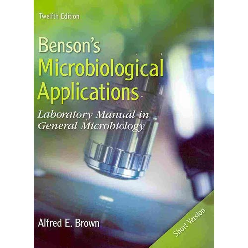 Benson's Microbiological Applications, Short Version: Laboratory Manual in General Microbiology