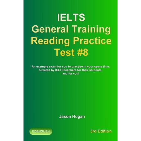 IELTS General Training Reading Practice Test #8. An Example Exam for You to Practise in Your Spare Time. Created by IELTS Teachers for their students, and for you! -