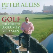 Golf - The Cure for a Grumpy Old Man - Audiobook