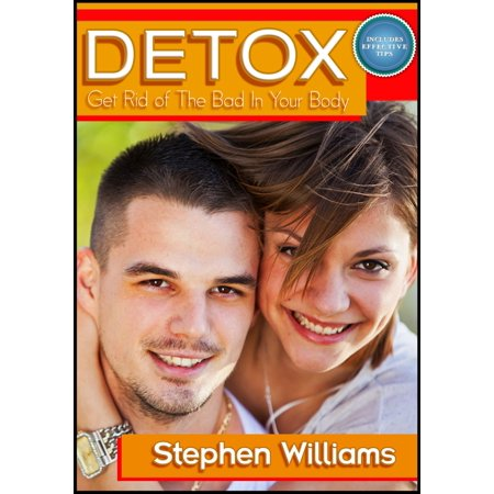 Detox: Get Rid of The Bad In Your Body - eBook (Best Way To Get Rid Of Body Hair)