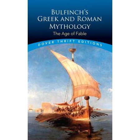 Bulfinch's Greek and Roman Mythology : The Age of Fable (Jason Roman Mythology)