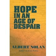 Hope in an Age of Despair : And Other Talks and Writings