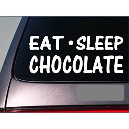 Eat Sleep Chocolate Sticker *G827* 8